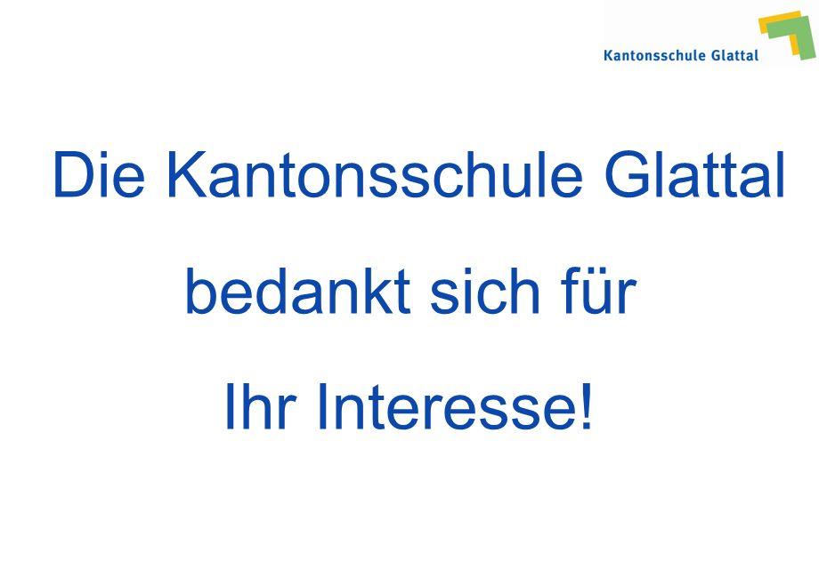 Die Kantonsschule Glattal bedankt sich für Ihr Interesse!