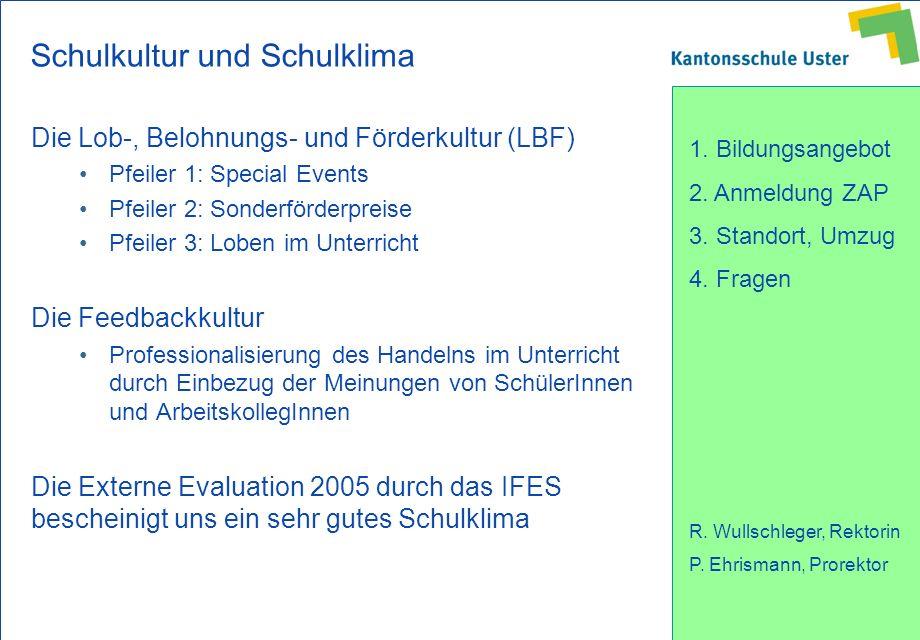 1. Bildungsangebot 2. Anmeldung ZAP 3. Standort, Umzug 4. Fragen R. Wullschleger, Rektorin P. Ehrismann, Prorektor Schulkultur und Schulklima Die Lob-