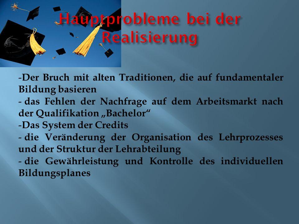 - Der Bruch mit alten Traditionen, die auf fundamentaler Bildung basieren - das Fehlen der Nachfrage auf dem Arbeitsmarkt nach der Qualifikation Bache