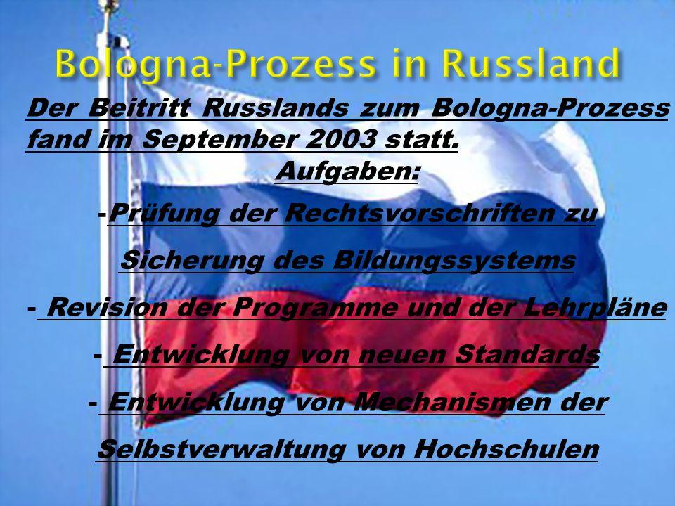 Der Beitritt Russlands zum Bologna-Prozess fand im September 2003 statt.