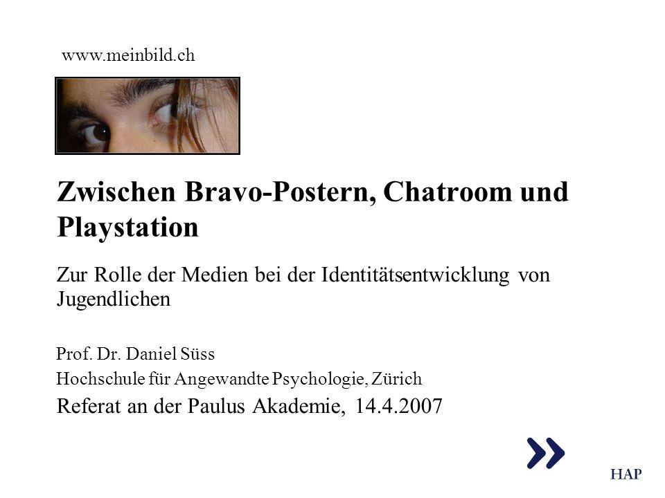 Zwischen Bravo-Postern, Chatroom und Playstation Zur Rolle der Medien bei der Identitätsentwicklung von Jugendlichen Prof. Dr. Daniel Süss Hochschule