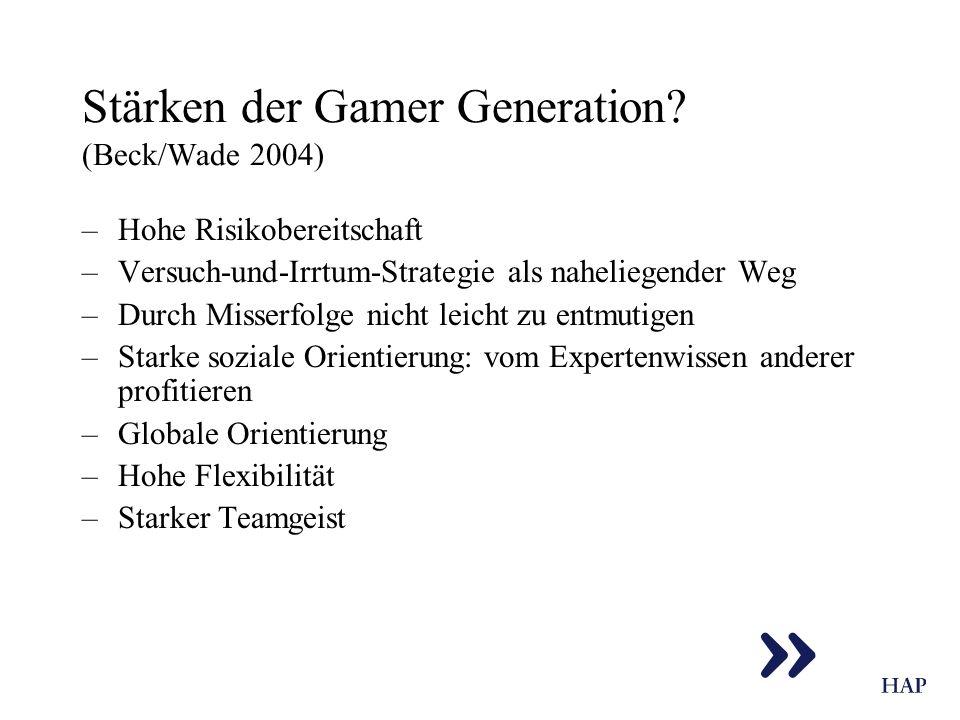 Stärken der Gamer Generation? (Beck/Wade 2004) –Hohe Risikobereitschaft –Versuch-und-Irrtum-Strategie als naheliegender Weg –Durch Misserfolge nicht l