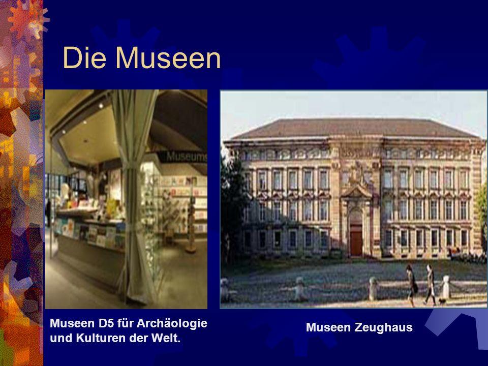 Die Museen Museen D5 für Archäologie und Kulturen der Welt. Museen Zeughaus