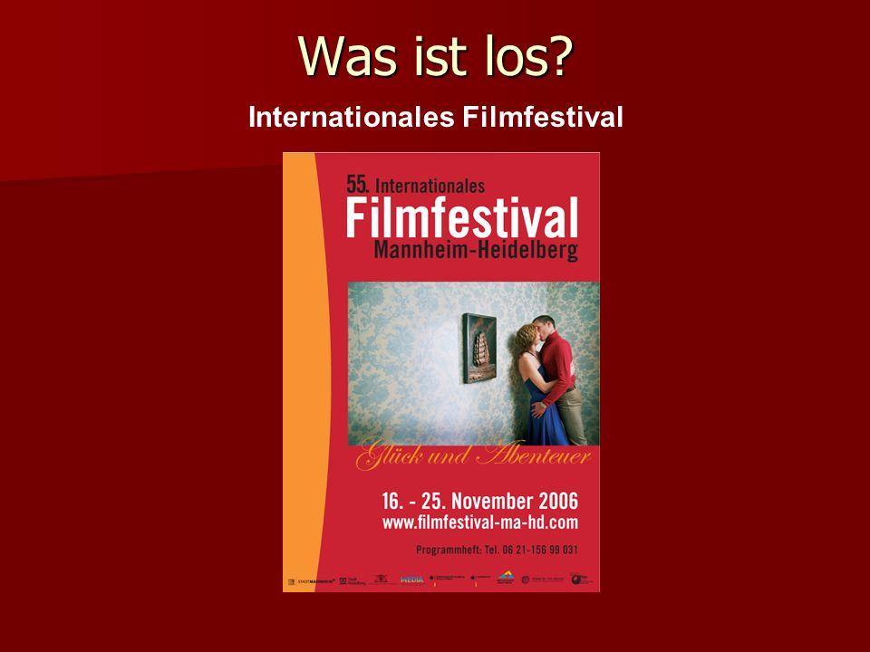 Was ist los? Internationales Filmfestival
