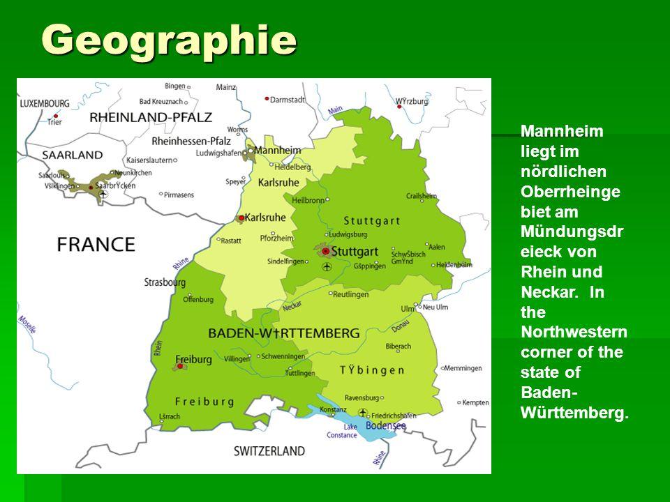Geographie Mannheim liegt im nördlichen Oberrheinge biet am Mündungsdr eieck von Rhein und Neckar. In the Northwestern corner of the state of Baden- W