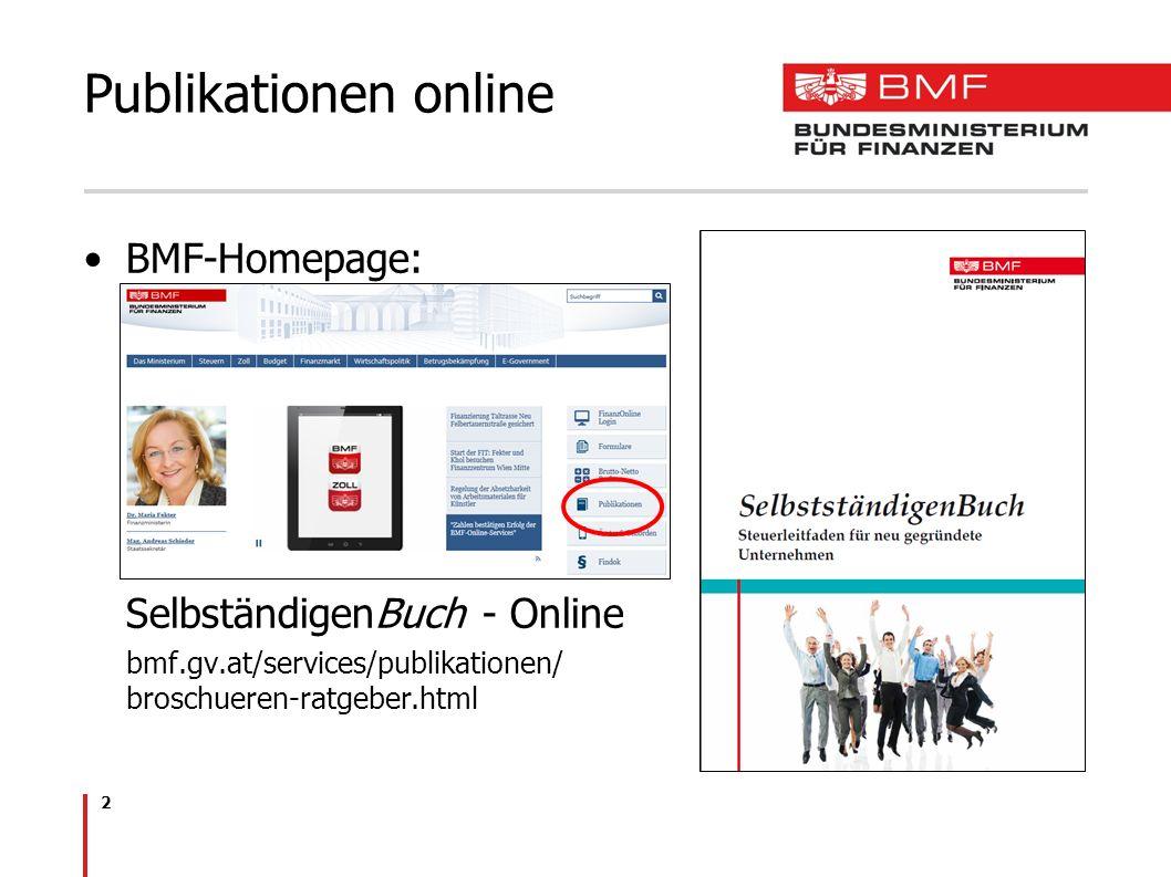 2 BMF-Homepage: SelbständigenBuch - Online bmf.gv.at/services/publikationen/ broschueren-ratgeber.html Publikationen online