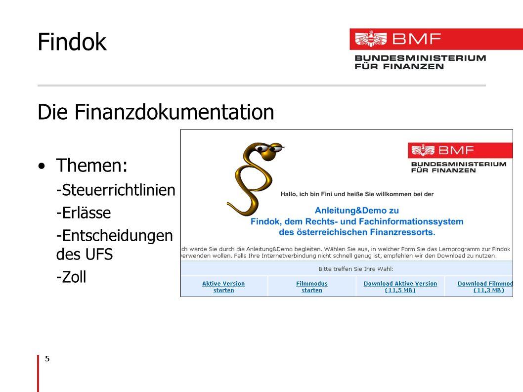 5 Findok Die Finanzdokumentation Themen: -Steuerrichtlinien -Erlässe -Entscheidungen des UFS -Zoll