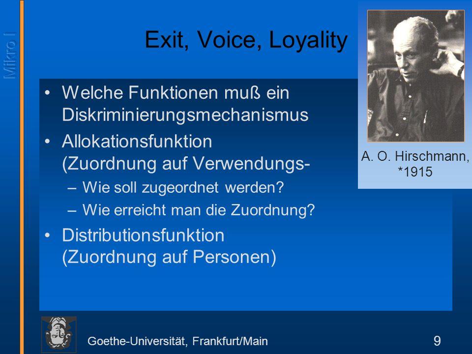 Goethe-Universität, Frankfurt/Main 9 Exit, Voice, Loyality Welche Funktionen muß ein Diskriminierungsmechanismus erfüllen.