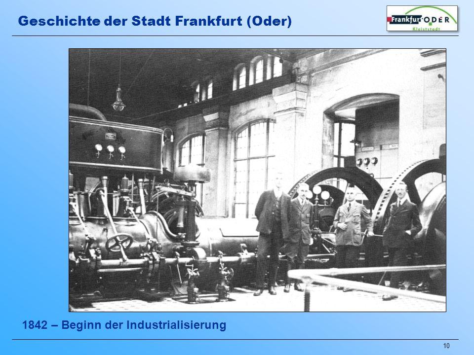10 1842 – Beginn der Industrialisierung Geschichte der Stadt Frankfurt (Oder)
