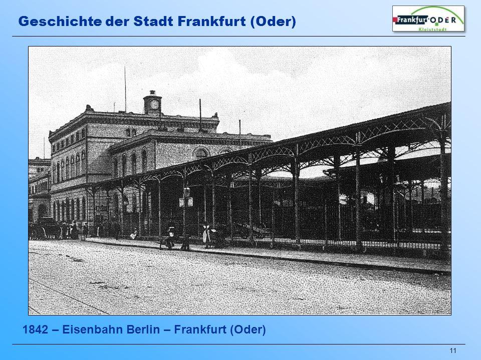 11 1842 – Eisenbahn Berlin – Frankfurt (Oder) Geschichte der Stadt Frankfurt (Oder)