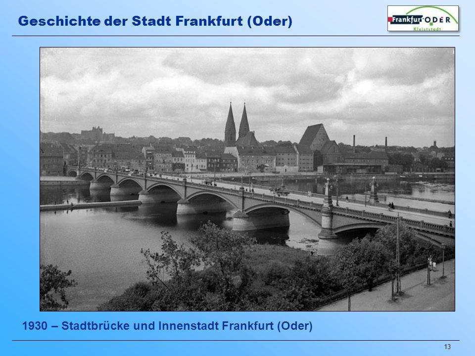 13 1930 – Stadtbrücke und Innenstadt Frankfurt (Oder) Geschichte der Stadt Frankfurt (Oder)