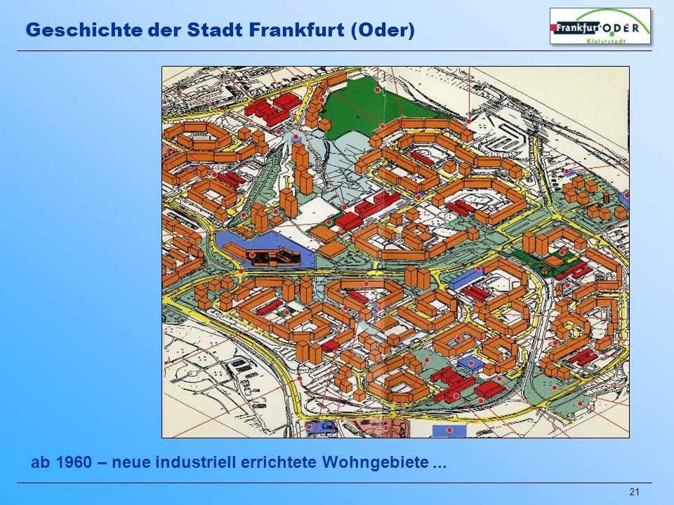 21 ab 1960 – neue industriell errichtete Wohngebiete... Geschichte der Stadt Frankfurt (Oder)