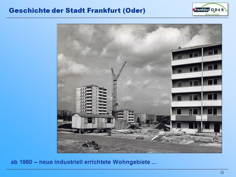 22 ab 1960 – neue industriell errichtete Wohngebiete... Geschichte der Stadt Frankfurt (Oder)