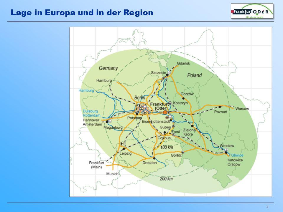 4 Regionaler Wachstumskern Frankfurt (Oder) - Eisenhüttenstadt Lage in Europa und in der Region