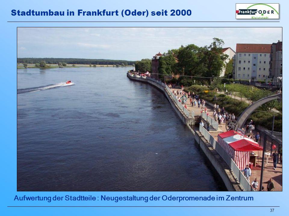 37 Aufwertung der Stadtteile : Neugestaltung der Oderpromenade im Zentrum Stadtumbau in Frankfurt (Oder) seit 2000