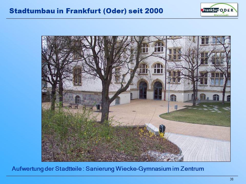 38 Aufwertung der Stadtteile : Sanierung Wiecke-Gymnasium im Zentrum Stadtumbau in Frankfurt (Oder) seit 2000