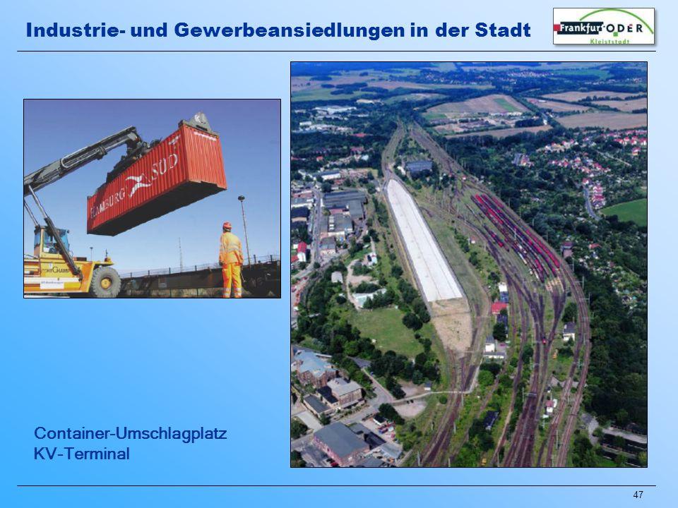 47 Container-Umschlagplatz KV-Terminal Industrie- und Gewerbeansiedlungen in der Stadt
