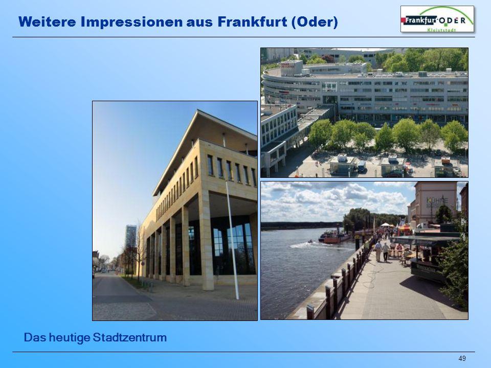 49 Das heutige Stadtzentrum Weitere Impressionen aus Frankfurt (Oder)