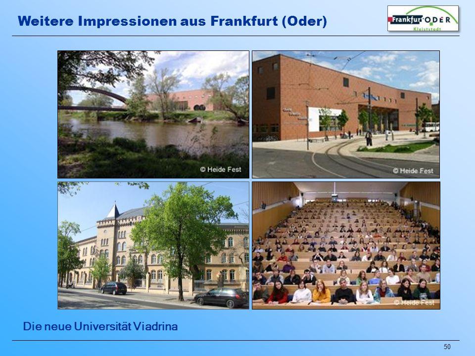 50 Die neue Universität Viadrina Weitere Impressionen aus Frankfurt (Oder)