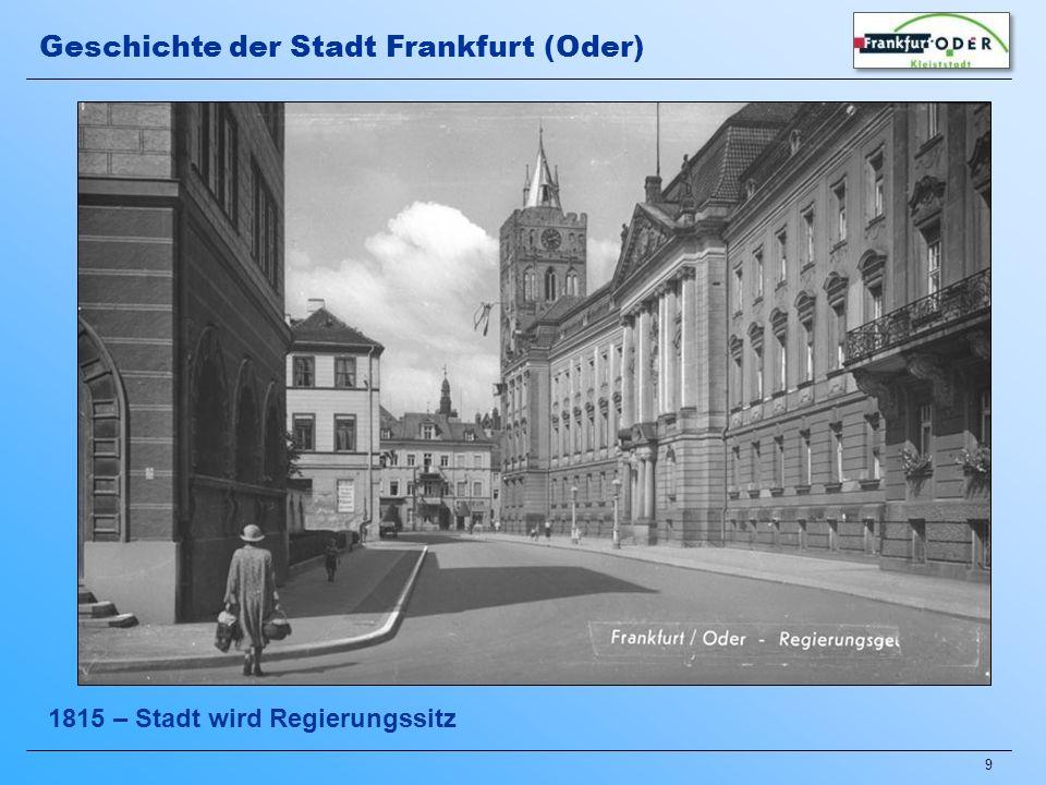 9 1815 – Stadt wird Regierungssitz Geschichte der Stadt Frankfurt (Oder)