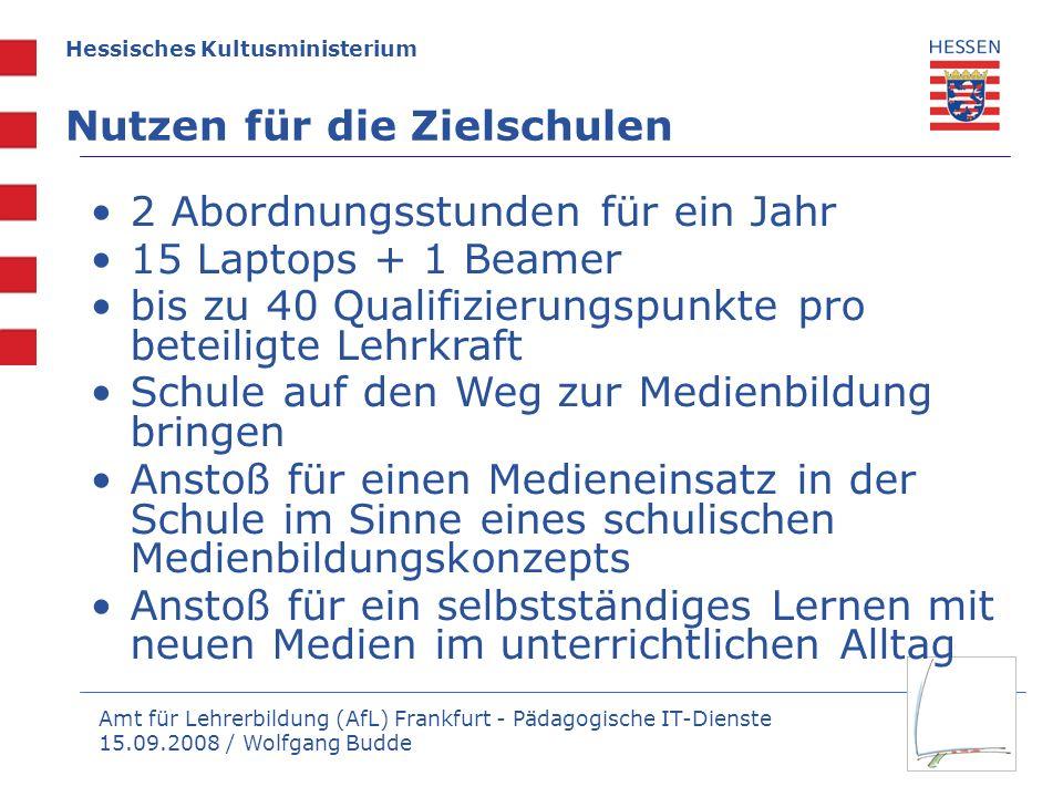 Amt für Lehrerbildung (AfL) Frankfurt - Pädagogische IT-Dienste 15.09.2008 / Wolfgang Budde Hessisches Kultusministerium Nutzen für die Zielschulen 2