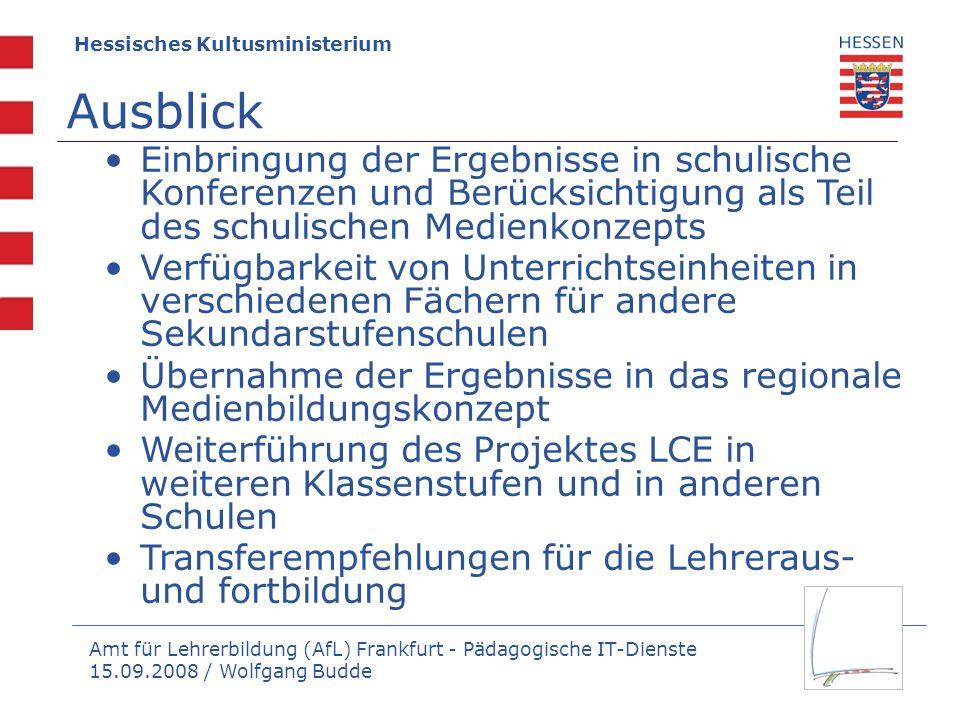 Amt für Lehrerbildung (AfL) Frankfurt - Pädagogische IT-Dienste 15.09.2008 / Wolfgang Budde Einbringung der Ergebnisse in schulische Konferenzen und B