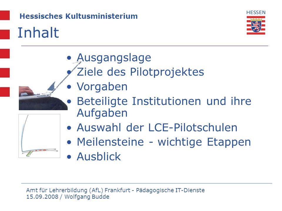 Amt für Lehrerbildung (AfL) Frankfurt - Pädagogische IT-Dienste 15.09.2008 / Wolfgang Budde Hessisches Kultusministerium Ausgangslage Ziele des Pilotp