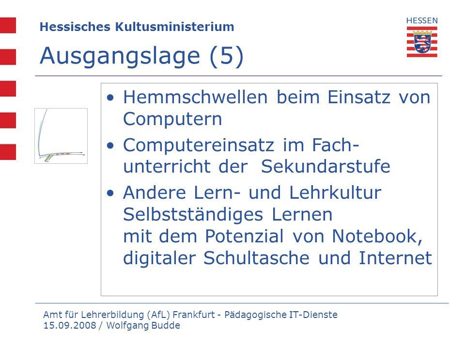 Amt für Lehrerbildung (AfL) Frankfurt - Pädagogische IT-Dienste 15.09.2008 / Wolfgang Budde Hessisches Kultusministerium Ausgangslage (5) Hemmschwelle