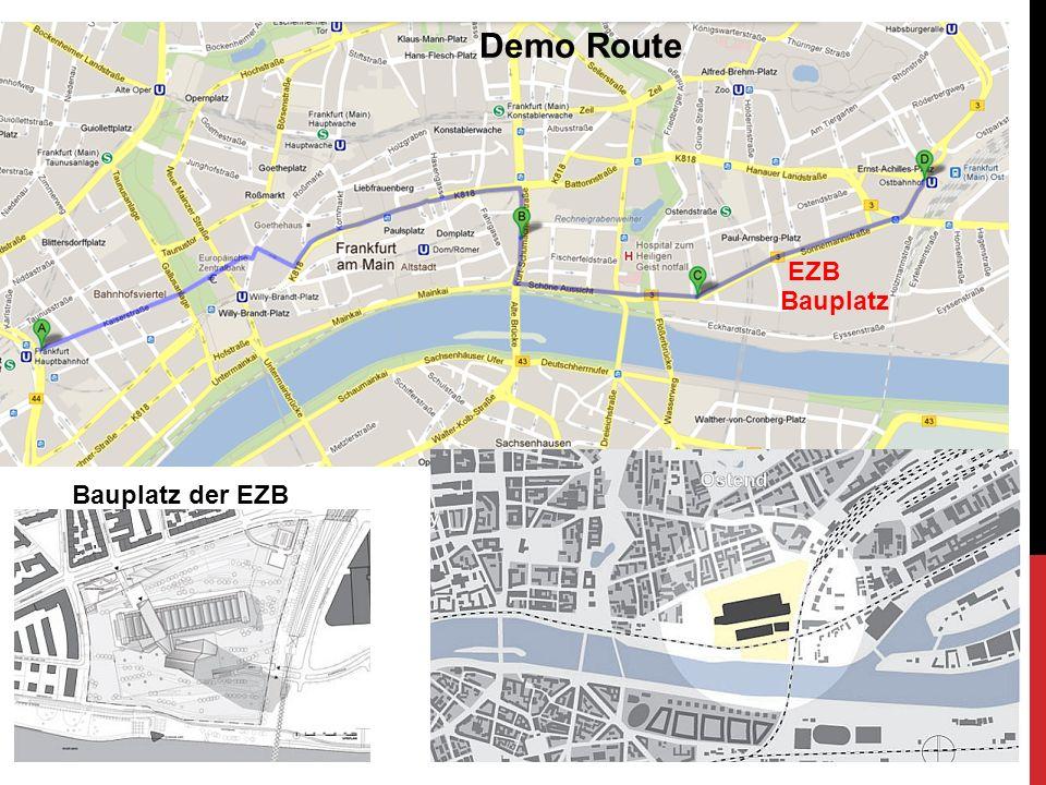 Demo Route Bauplatz der EZB EZB Bauplatz