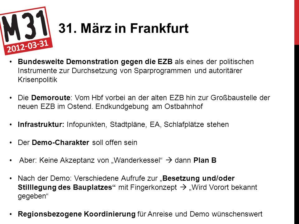 31. März in Frankfurt Bundesweite Demonstration gegen die EZB als eines der politischen Instrumente zur Durchsetzung von Sparprogrammen und autoritäre
