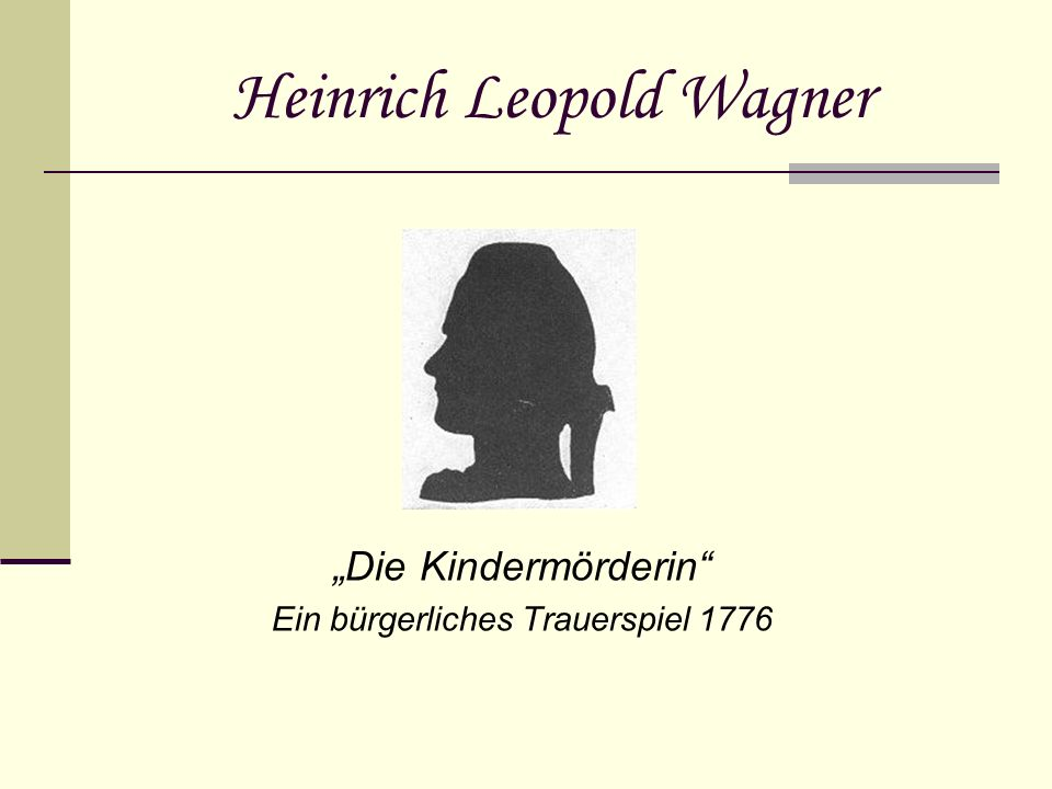 Heinrich Leopold Wagner Die Kindermörderin Ein bürgerliches Trauerspiel 1776