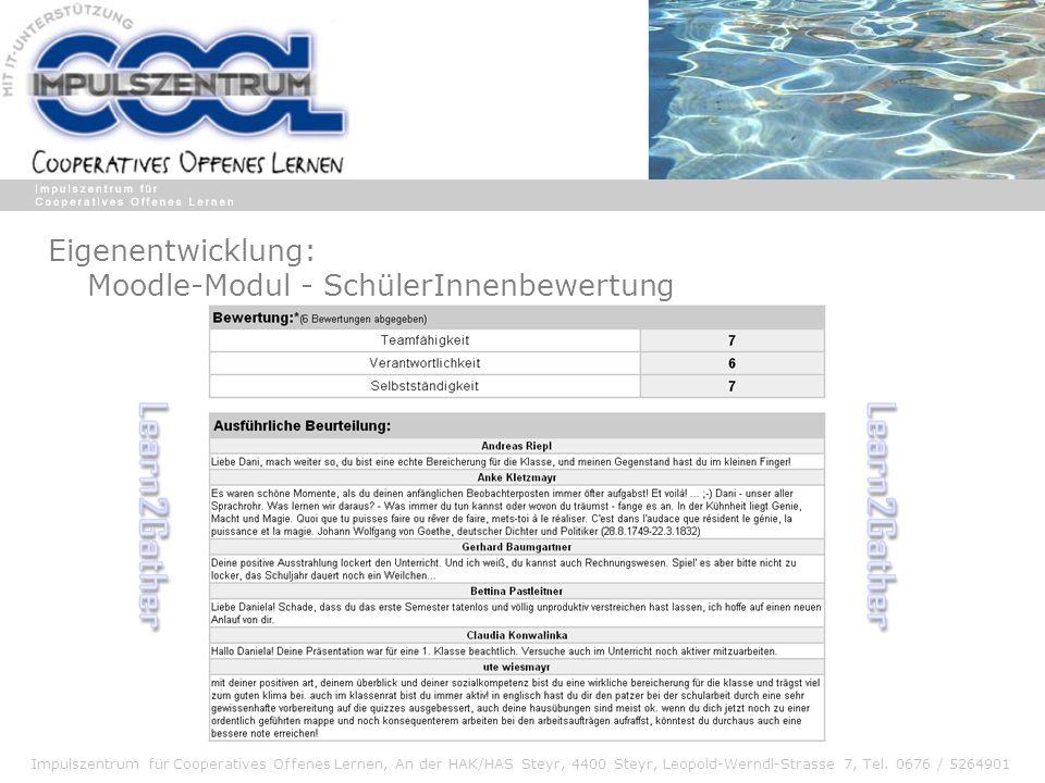 Impulszentrum für Cooperatives Offenes Lernen, An der HAK/HAS Steyr, 4400 Steyr, Leopold-Werndl-Strasse 7, Tel. 0676 / 5264901 Eigenentwicklung: Moodl