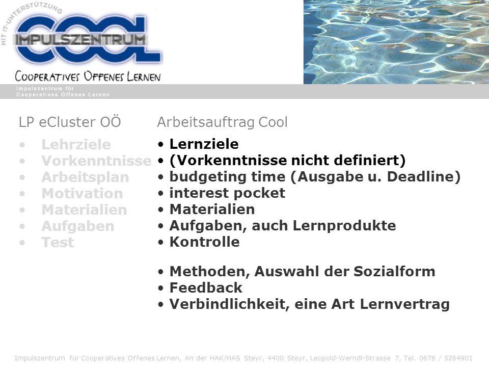 Impulszentrum für Cooperatives Offenes Lernen, An der HAK/HAS Steyr, 4400 Steyr, Leopold-Werndl-Strasse 7, Tel. 0676 / 5264901 Arbeitsauftrag Cool Ler