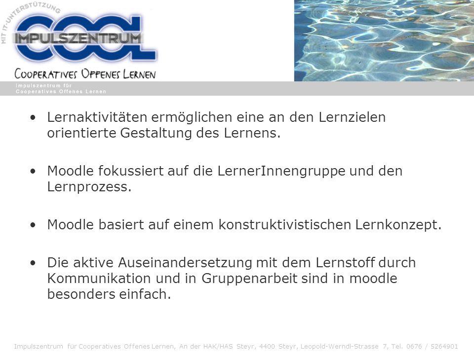 Impulszentrum für Cooperatives Offenes Lernen, An der HAK/HAS Steyr, 4400 Steyr, Leopold-Werndl-Strasse 7, Tel. 0676 / 5264901 Lernaktivitäten ermögli