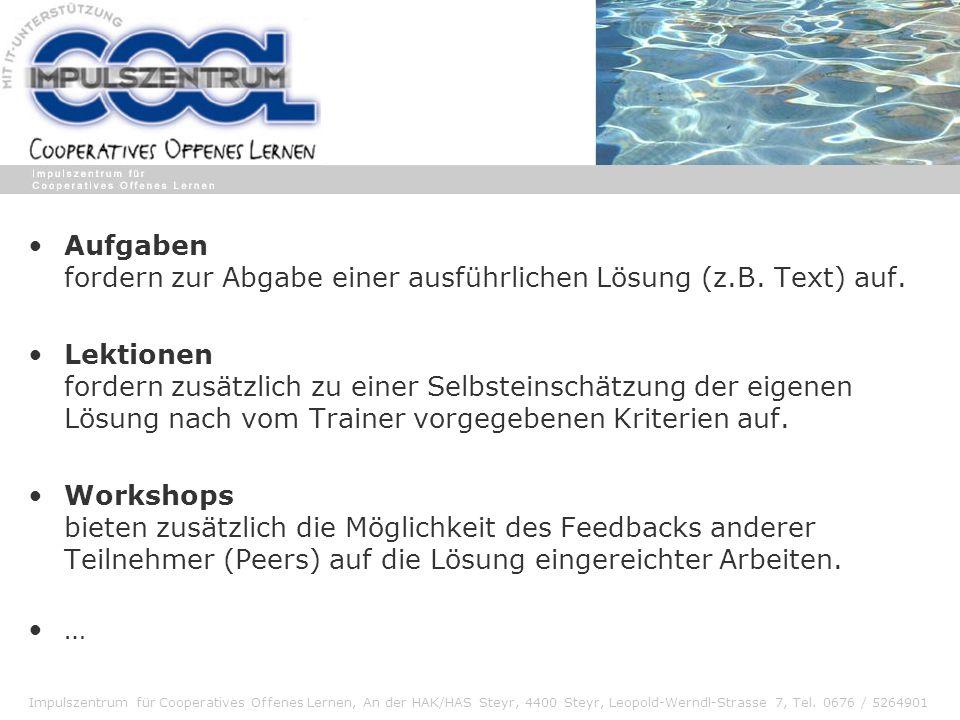 Impulszentrum für Cooperatives Offenes Lernen, An der HAK/HAS Steyr, 4400 Steyr, Leopold-Werndl-Strasse 7, Tel. 0676 / 5264901 Aufgaben fordern zur Ab