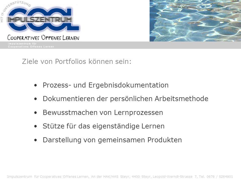 Impulszentrum für Cooperatives Offenes Lernen, An der HAK/HAS Steyr, 4400 Steyr, Leopold-Werndl-Strasse 7, Tel. 0676 / 5264901 Prozess- und Ergebnisdo