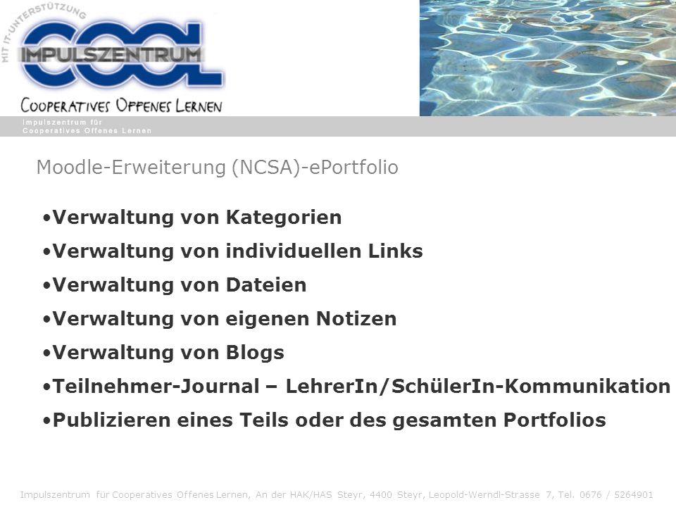 Moodle-Erweiterung (NCSA)-ePortfolio Verwaltung von Kategorien Verwaltung von individuellen Links Verwaltung von Dateien Verwaltung von eigenen Notize