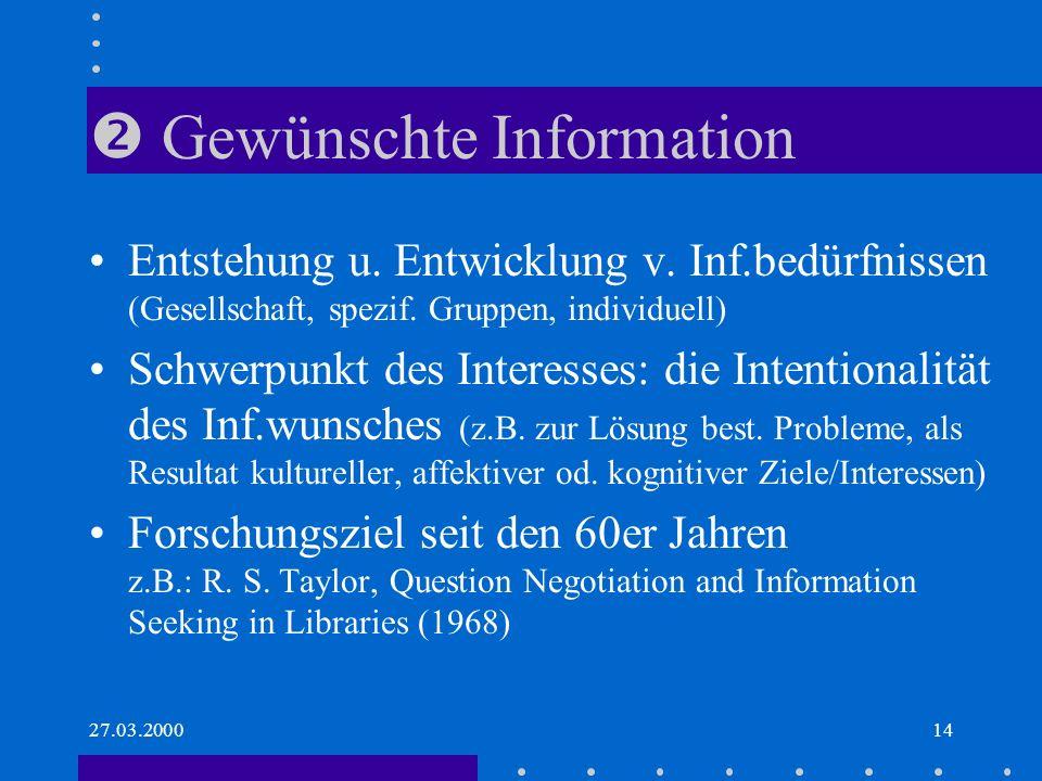 27.03.200014 Gewünschte Information Entstehung u.Entwicklung v.