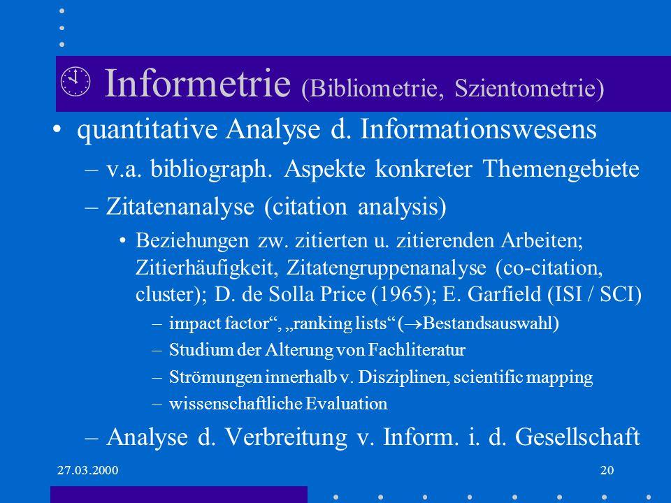 27.03.200020 Informetrie (Bibliometrie, Szientometrie) quantitative Analyse d.