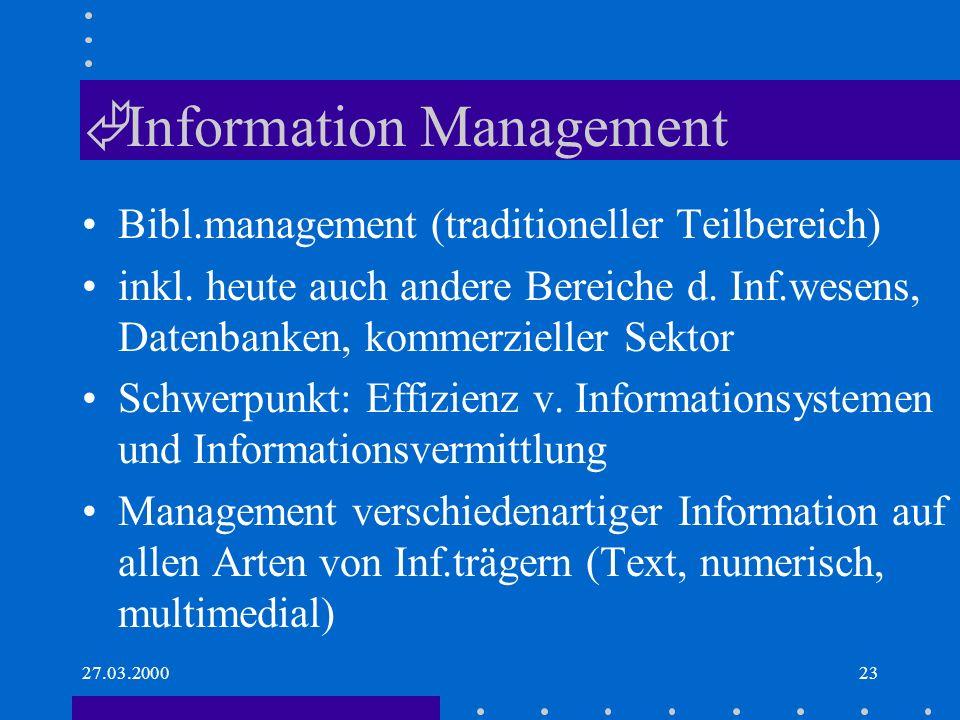 27.03.200023 Ã Information Management Bibl.management (traditioneller Teilbereich) inkl.