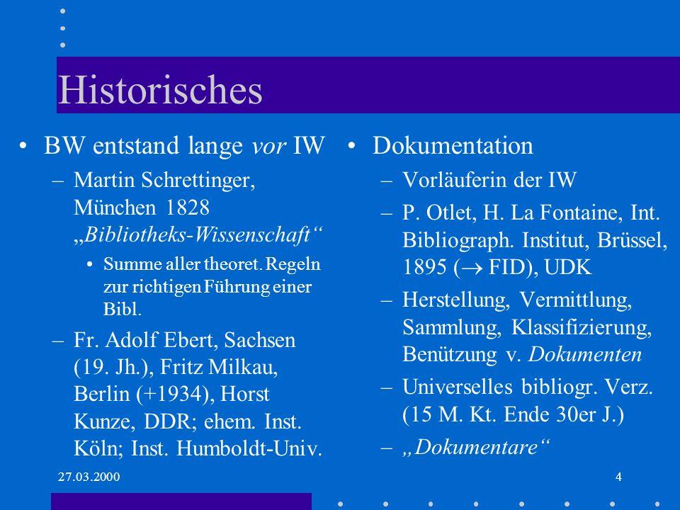 27.03.20005 Bibliothekswiss.- Dokumentation Bibl.wiss: –Zugriff auf Bücher in einzelnen Bibliotheken –Bibliothekare auf soz.