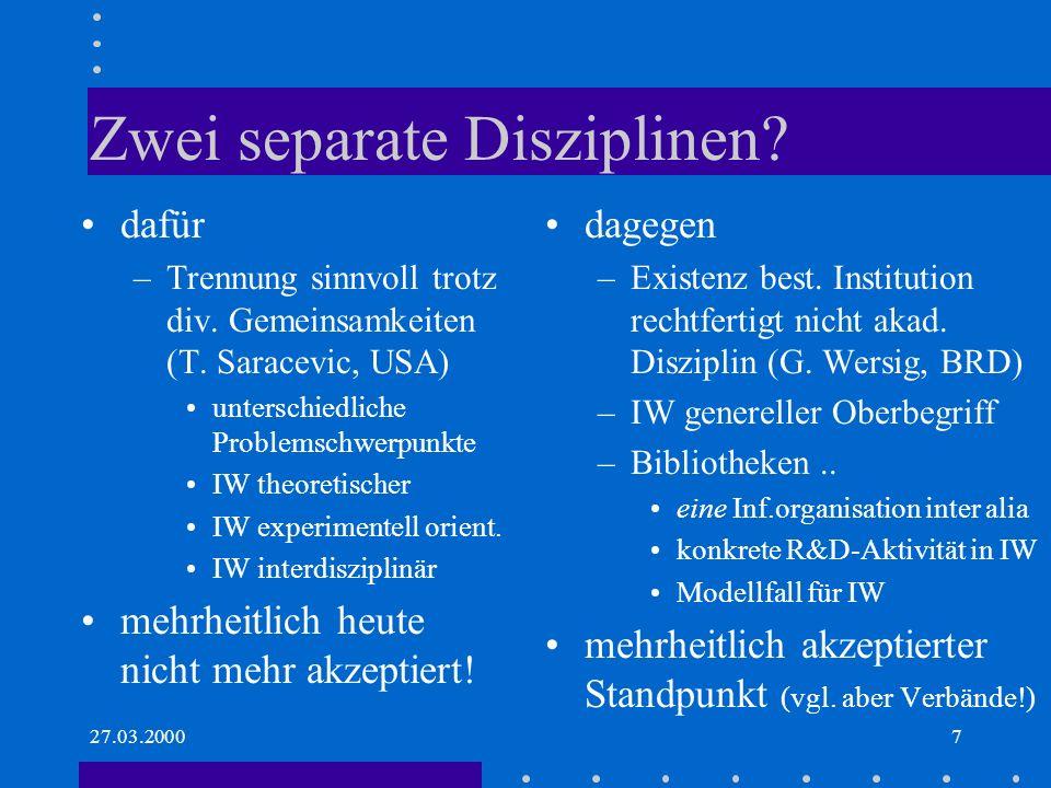 27.03.20007 Zwei separate Disziplinen.dafür –Trennung sinnvoll trotz div.