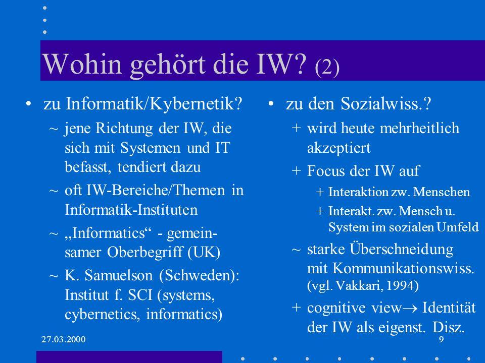 27.03.200010 Hauptströmungen der IW / LIS focus: the library viewed as a social institution –seit ca.