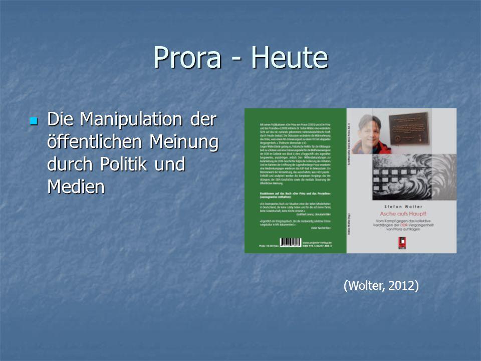 Prora - Heute Die Manipulation der öffentlichen Meinung durch Politik und Medien Die Manipulation der öffentlichen Meinung durch Politik und Medien (W