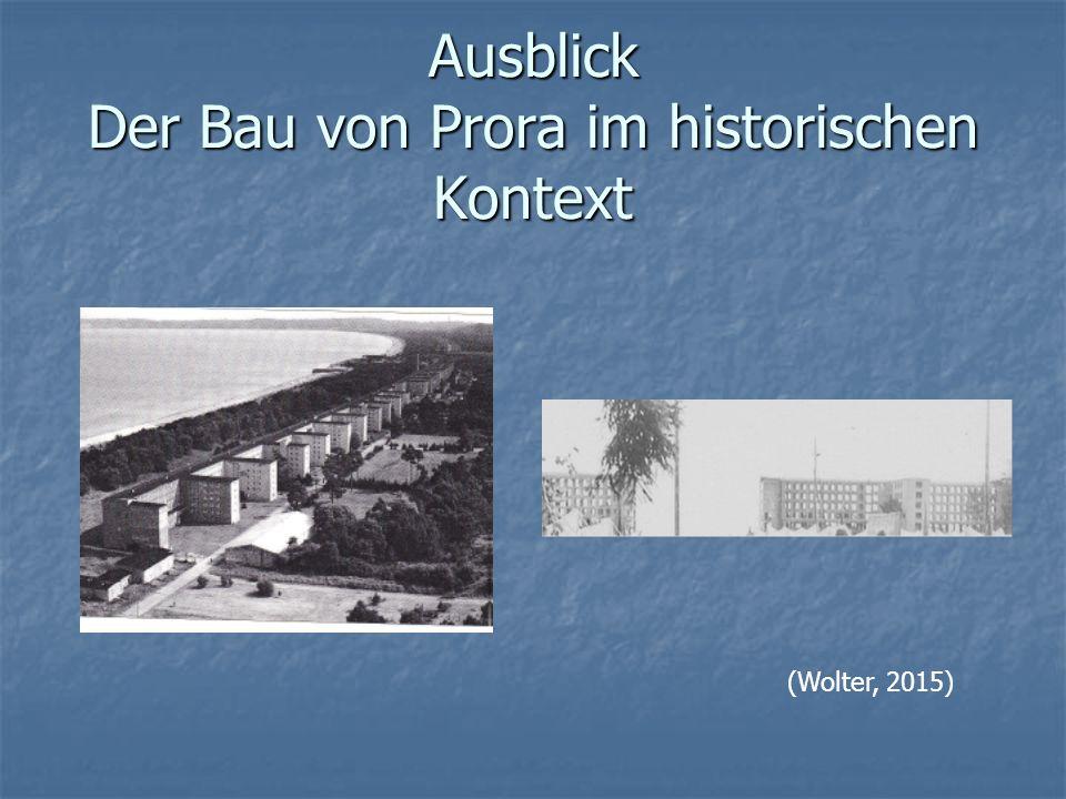 Ausblick Der Bau von Prora im historischen Kontext (Wolter, 2015)