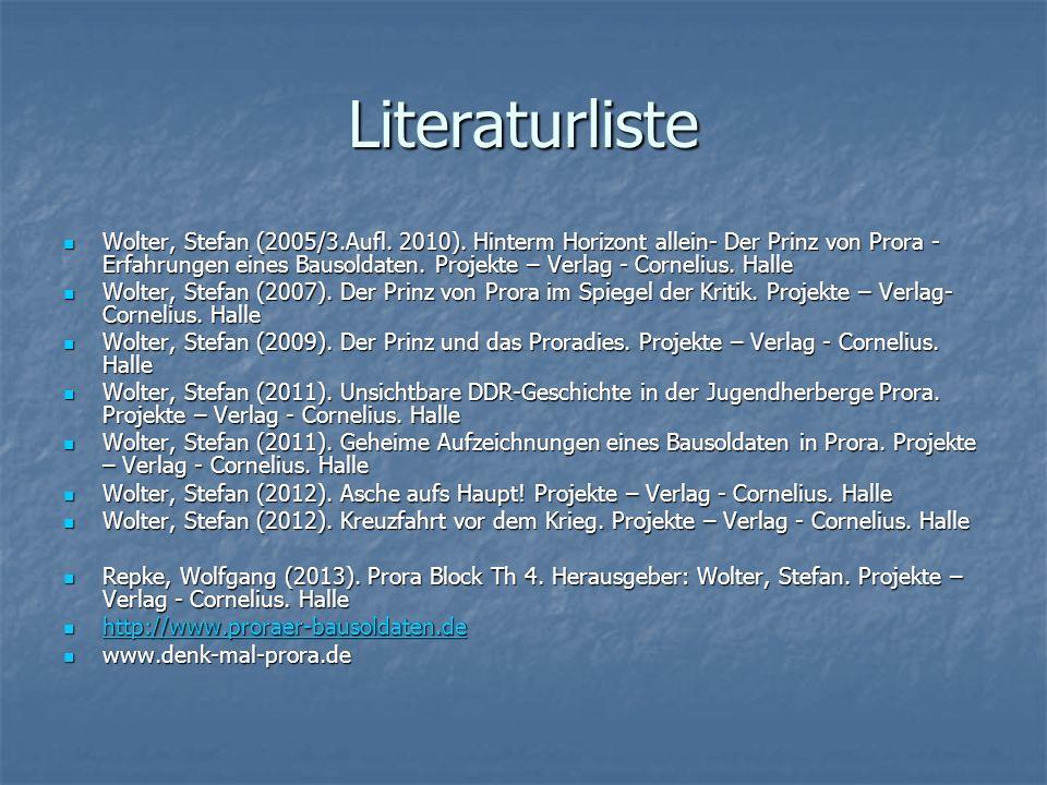 Literaturliste Wolter, Stefan (2005/3.Aufl. 2010). Hinterm Horizont allein- Der Prinz von Prora - Erfahrungen eines Bausoldaten. Projekte – Verlag - C
