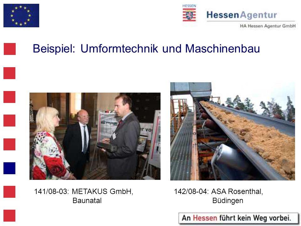 Beispiel: Umformtechnik und Maschinenbau 141/08-03: METAKUS GmbH, Baunatal 142/08-04: ASA Rosenthal, Büdingen