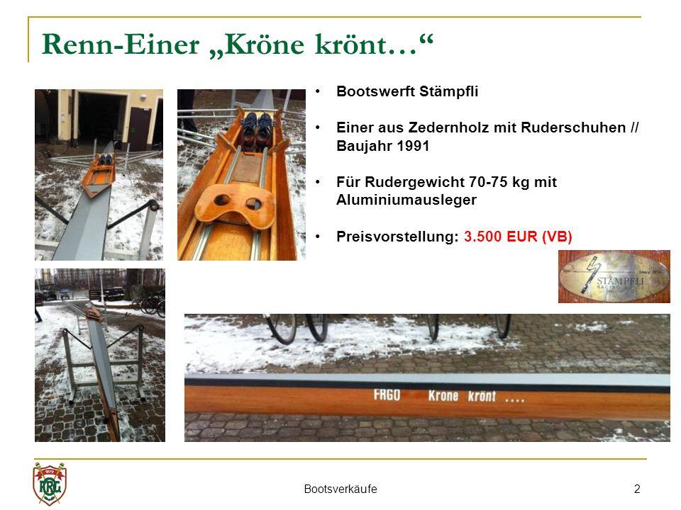 2 Renn-Einer Kröne krönt… Bootswerft Stämpfli Einer aus Zedernholz mit Ruderschuhen // Baujahr 1991 Für Rudergewicht 70-75 kg mit Aluminiumausleger Preisvorstellung: 3.500 EUR (VB) Bootsverkäufe