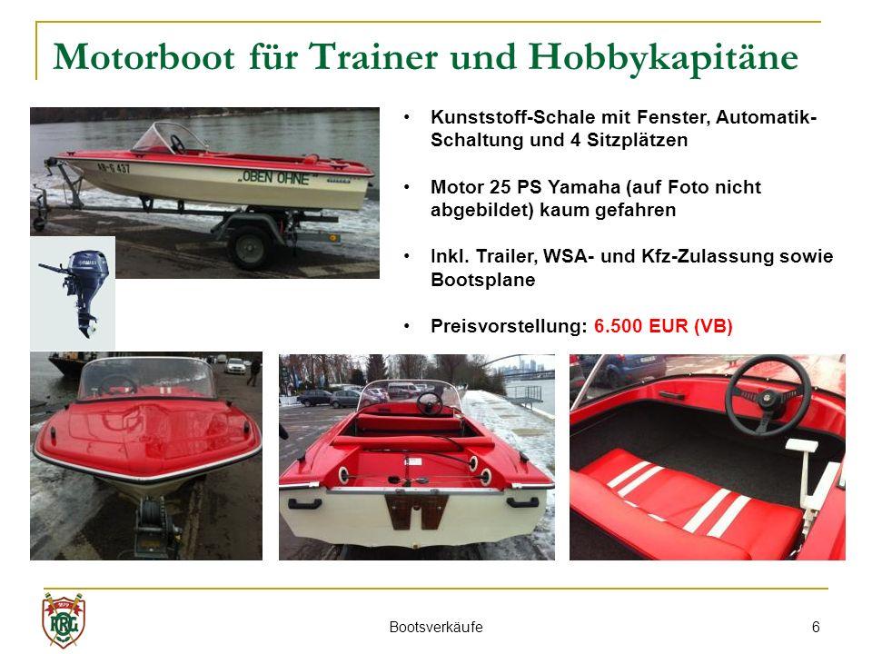 6 Motorboot für Trainer und Hobbykapitäne Kunststoff-Schale mit Fenster, Automatik- Schaltung und 4 Sitzplätzen Motor 25 PS Yamaha (auf Foto nicht abgebildet) kaum gefahren Inkl.