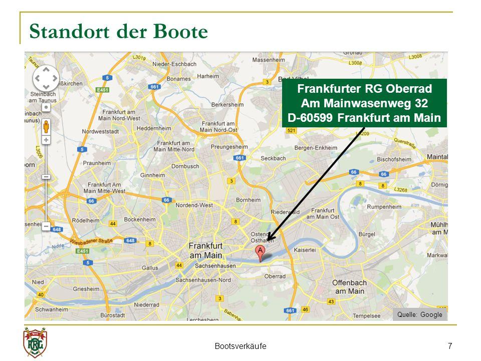 7 Standort der Boote Frankfurter RG Oberrad Am Mainwasenweg 32 D-60599 Frankfurt am Main Bootsverkäufe Quelle: Google